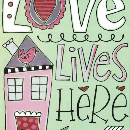 Love Lives Here 16x20
