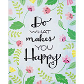 Do What Makes You Happy 16x20